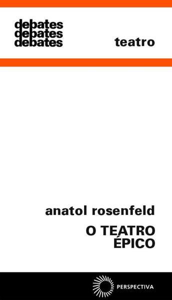 O Teatro Épico, livro de Anatol Rosenfeld