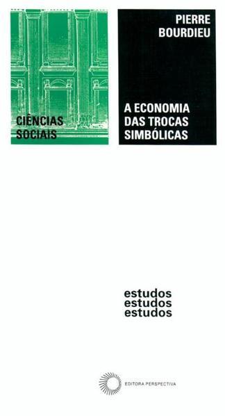 A Economia das Trocas Simbólicas, livro de Pierre Bourdieu
