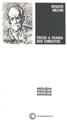 Freud. A Trama dos Conceitos, livro de Renato Mezan