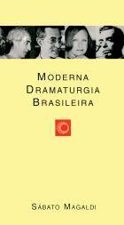 MODERNA DRAMATURGIA BRASILEIRA, livro de Sábato Magaldi