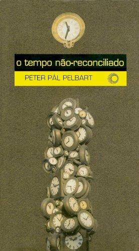 O Tempo Não-Reconciliado, livro de Peter Pál Pelbart