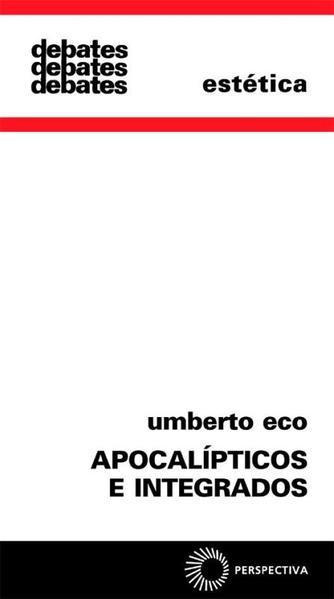 Apocalípticos e Integrados, livro de Umberto Eco