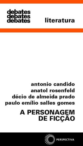A Personagem de Ficção, livro de Antonio Candido, Anatol Rosenfeld, Décio de Almeida Prado, Paulo Emílio Salles Gomes