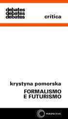 FORMALISMO E FUTURISMO - A TEORIA FORMALISTA RUSSA E SEU AMBIENTE POÉTICO, livro de Krystyna Pomorska