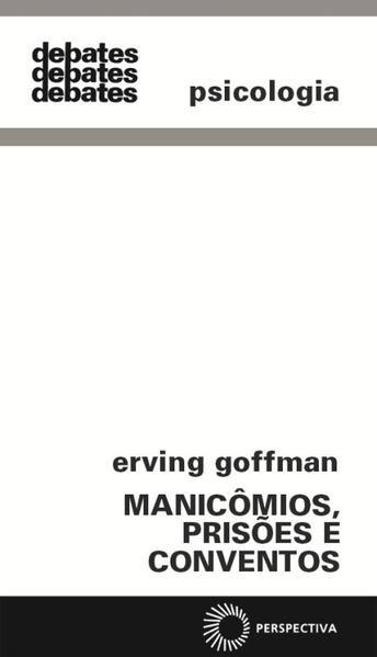 Manicômios, Prisões e Conventos, livro de Erving Goffman