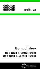 DO ANTI-SIONISMO AO ANTI-SEMITISMO, livro de Léon Poliakov