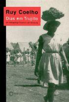 DIAS EM TRUJILLO - UM ANTROPÓLOGO BRASILEIRO EM HONDURAS, livro de Ruy Coelho