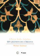 POESIA ÁRABE-ANDALUZA, A - IBN QUZMAN DE CÓRDOVA, livro de Michel Sleiman