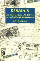 BENJAMIN, DE PRISIONEIRO DE GUERRA A INDUSTRIAL BRASILEIRO, livro de Bella Herson