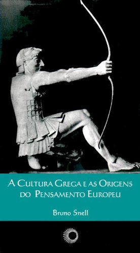 A Cultura Grega e as Origens do Pensamento Europeu, livro de Bruno Snell