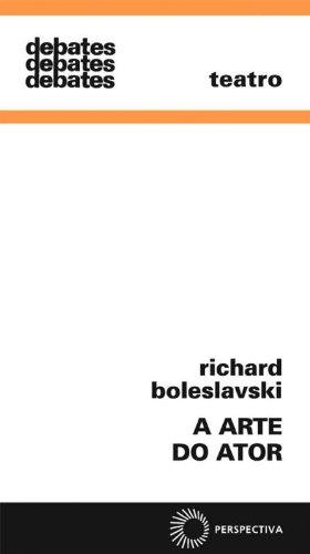A Arte do Ator, livro de Richard Boleslavski