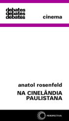NA CINELÂNDIA PAULISTANA, livro de Anatol Rosenfeld