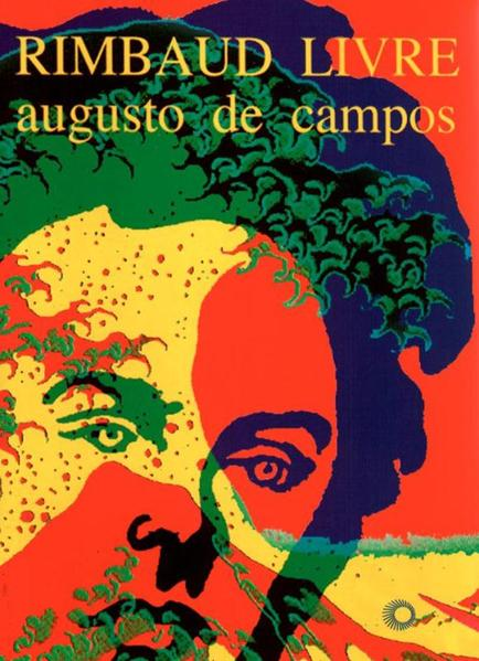 RIMBAUD LIVRE, livro de Augusto de Campos
