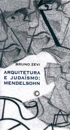 ARQUITETURA E JUDAÍSMO: MENDELSOHN, livro de Bruno Zevi