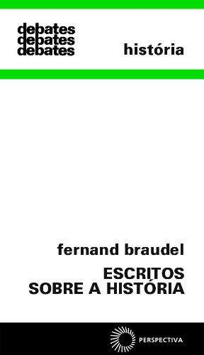 Escritos Sobre a História, livro de Fernand Braudel