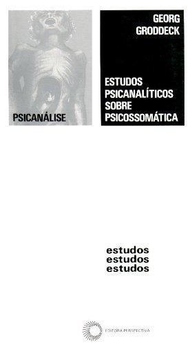 Estudos Psicanalíticos Sobre Psicossomática, livro de Georg Groddeck