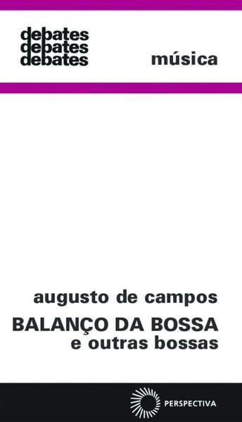 Balanço da Bossa e Outras Bossas, livro de Augusto de Campos