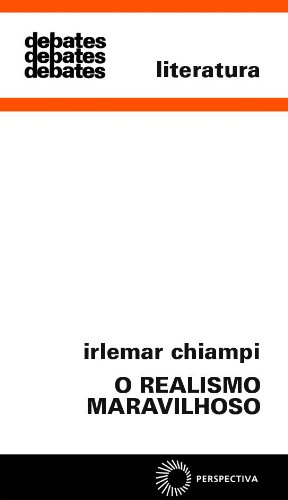 O Realismo Maravilhoso, livro de Irlemar Chiampi