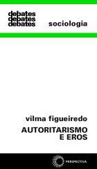 AUTORITARISMO E EROS - UMA VIAGEM À UNIÃO SOVIÉTICA, livro de Vilma Figueiredo