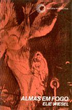 Almas em Fogo - Perfis e Lendas dos Mestres Hassídicos, livro de Elie Wiesel