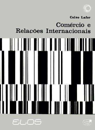 COMÉRCIO E RELAÇÕES INTERNACIONAIS, livro de Celso Lafer