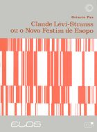 CLAUDE LÉVI-STRAUSS OU O NOVO FESTIM DE ESOPO, livro de Octavio Paz