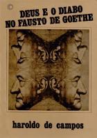 DEUS E O DIABO NO FAUSTO DE GOETHE - MARGINÁLIA FÁUSTICA, livro de Haroldo de Campos