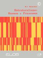 ESTRUTURALISMO: RUSSOS x FRANCESES, livro de N. I. Balachov