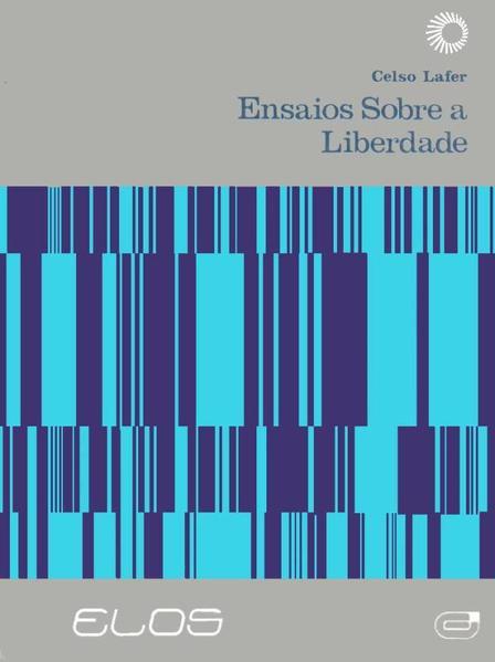 ENSAIOS SOBRE A LIBERDADE, livro de Celso Lafer
