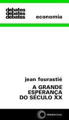 GRANDE ESPERANÇA DO SÉCULO XX, A, livro de J. Fourastié