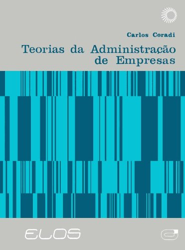 Teorias da Administração de Empresas, livro de Carlos Daniel Coradi