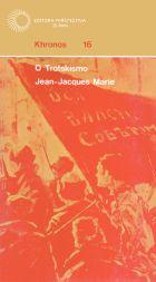 TROTSKISMO, O, livro de Jean-Jacques Marie