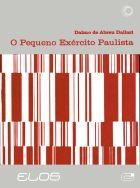 PEQUENO EXÉRCITO PAULISTA, O, livro de Dalmo de Abreu Dallari