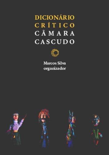 Dicionário Crítico Câmara Cascudo, livro de Marcos Silva