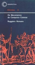 MECANISMOS DA CONQUISTA COLONIAL - OS CONQUISTADORES, livro de Ruggiero Romano