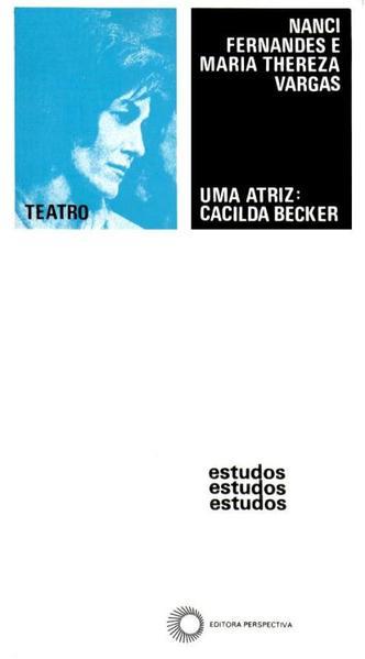 UMA ATRIZ: CACILDA BECKER, livro de Nanci Fernandes e Maria Thereza Vargas (orgs.)