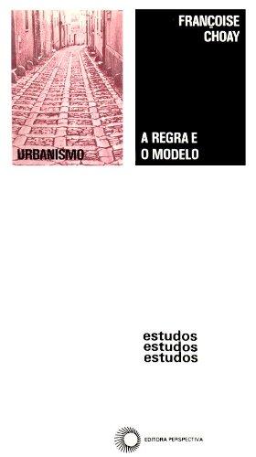 A Regra e o Modelo, livro de Françoise Choay