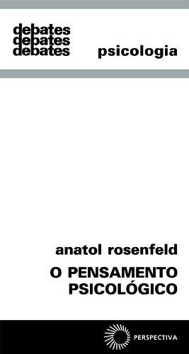 O Pensamento Psicológico, livro de Anatol Rosenfeld