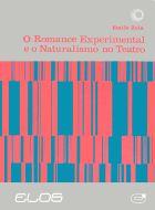 ROMANCE EXPERIMENTAL E O NATURALISMO NO TEATRO, O, livro de Émile Zola