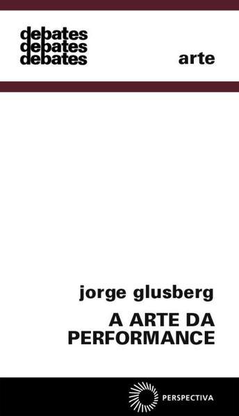 A Arte da Performance, livro de Jorge Glusberg