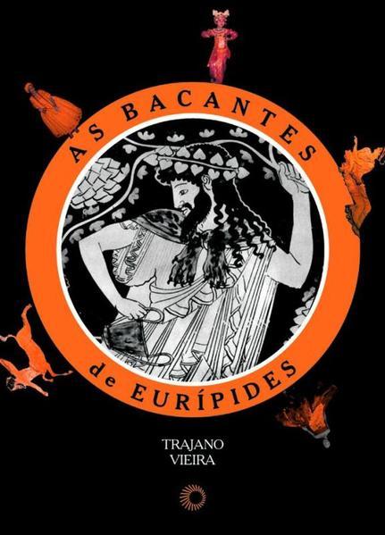 BACANTES DE EURÍPIDES, AS, livro de Trajano Vieira