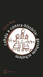 CABALA E CONTRA-HISTÓRIA: GERSHOM SCHOLEM, livro de David Biale