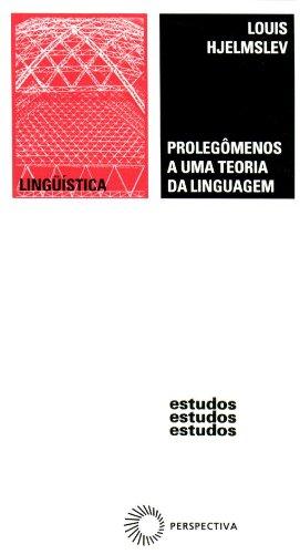 Prolegômenos A Uma Teoria da Linguagem, livro de Louis Hjelmslev