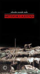 NIETZSCHE E A JUSTIÇA - CRÍTICA E TRANSVALORAÇÃO, livro de Eduardo Rezende Melo