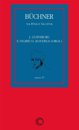 Büchner. Na Pena e na Cena, livro de J. Guinsburg, Ingrid Dormien Koudela