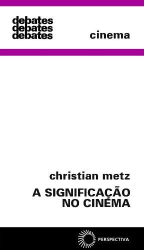 A Significação no Cinema, livro de Christian Metz