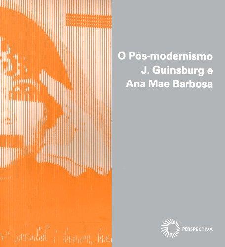 O Pós-Modernismo, livro de J. Guinsburg, Ana Mae Barbosa