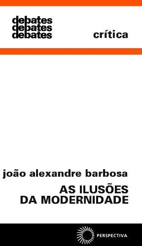 As Ilusões da Modernidade, livro de João Alexandre Barbosa