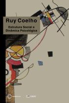 ESTRUTURA SOCIAL E DINÂMICA PSICOLÓGICA, livro de Ruy Coelho