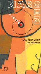 MARGEM E CENTRO - A DRAMATURGIA DE LEILAH ASSUNÇÃO, MARIA ADELAIDE AMARAL E ÍSIS BAIÃO, livro de Ana Lúcia Vieira de Andrade